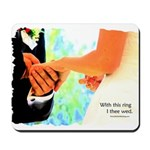 I Thee Wed Mousepad