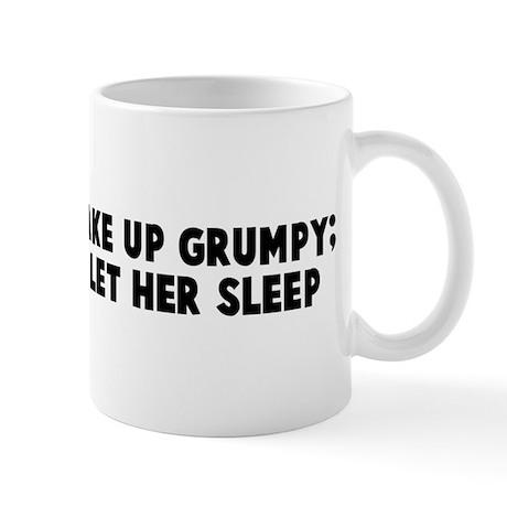 Sometimes I wake up grumpy ot Mug