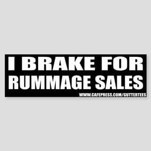 I Break For Rummage Sales Bumper Bumper Sticker