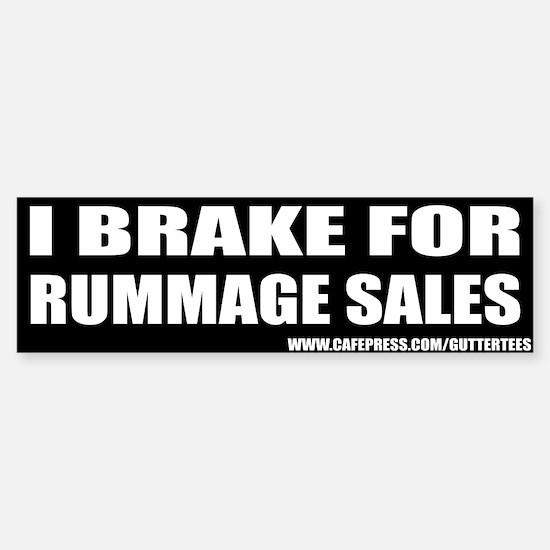I Break For Rummage Sales Bumper Bumper Bumper Bumper Sticker
