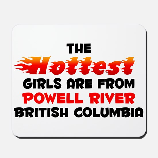 Hot Girls: Powell River, BC Mousepad