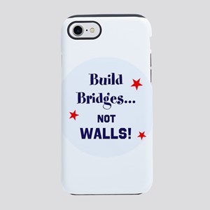 Build Bridges, not walls iPhone 8/7 Tough Case