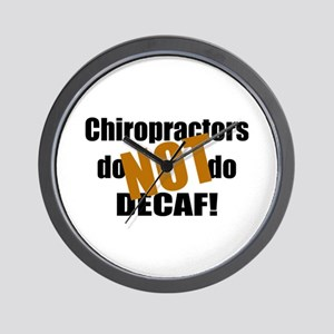 Chiropractors Don't Do Decaf Wall Clock