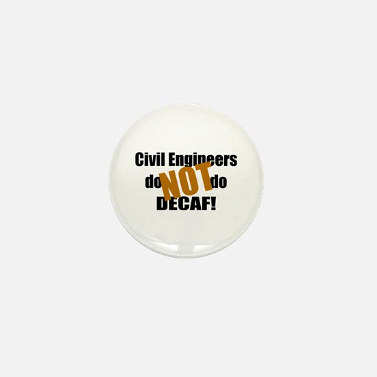 Civil Engineer Don't Do Decaf Mini Button