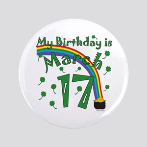 """St. Patrick's Day March 17th Birthday 3.5"""" Button"""