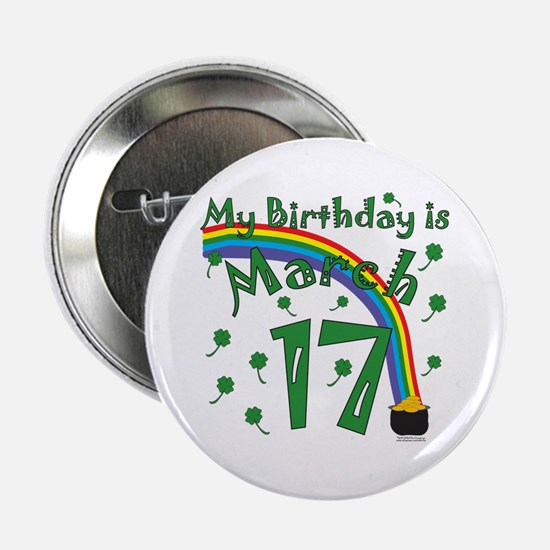"""St. Patrick's Day March 17th Birthday 2.25"""" Button"""