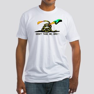 Don't Tase me, Bro ! t-shirt  Fitted T-Shirt