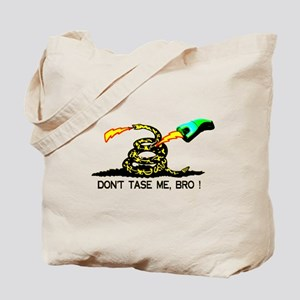 Don't Tase me, Bro ! t-shirt  Tote Bag