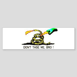 Don't Tase me, Bro ! t-shirt Bumper Sticker