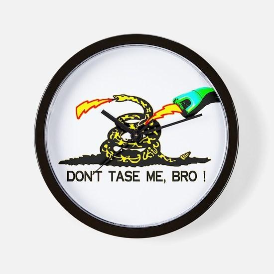Don't Tase me, Bro ! t-shirt  Wall Clock