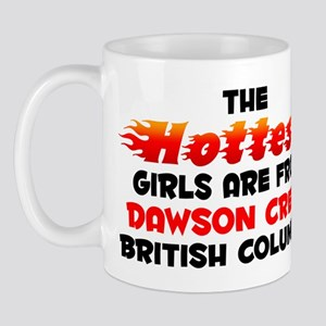 Hot Girls: Dawson Creek, BC Mug