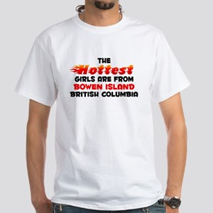 Hot Girls: Bowen Island, BC White T-Shirt
