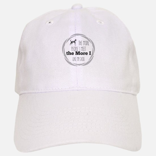 The More People I Meet the More I Like My Dog Baseball Baseball Cap