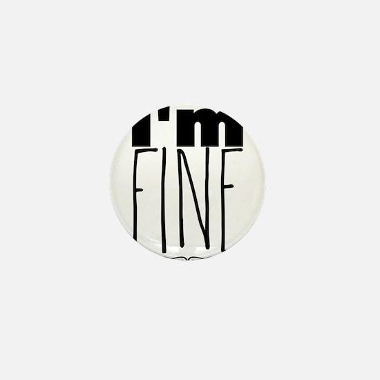 I'm Fine. Mini Button