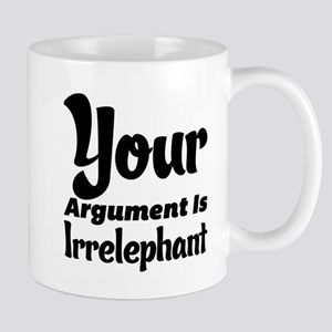 Your Argument Is Irrelephant Mugs