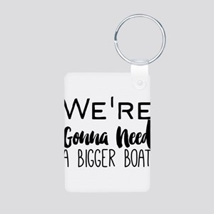 We're Gonna Need a Bigger Boat Keychains