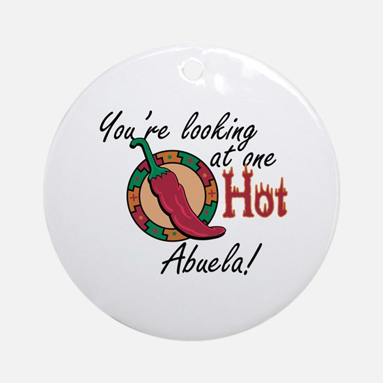 You're Looking at One Hot Abuela! Ornament (Round)