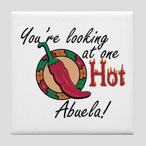 You're Looking at One Hot Abuela! Tile Coaster