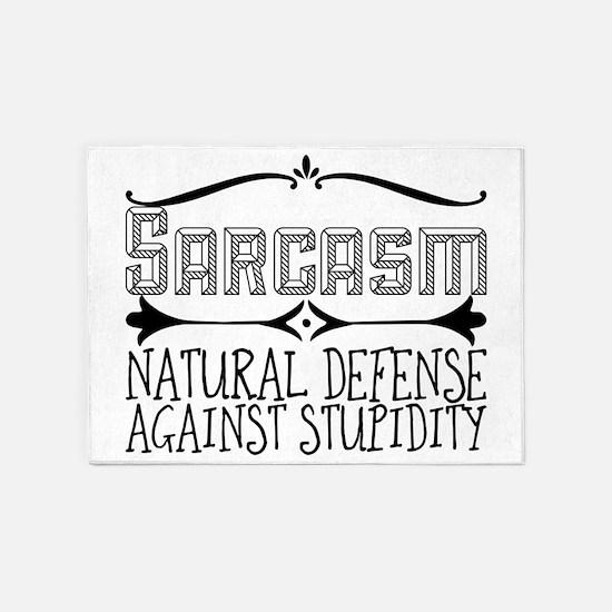 Sarcasm. Natural Defense Against St 5'x7'Area Rug