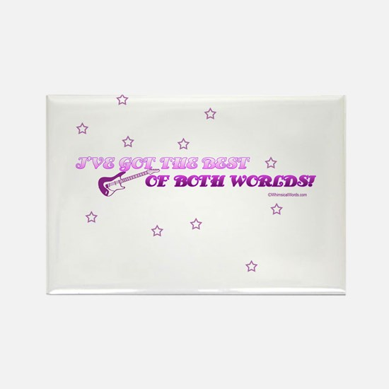 I'VE GOT THE BEST OF BOTH WORLDS! Rectangle Magnet