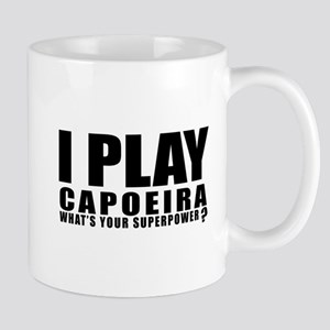 I Play Capoeira Sports Designs 11 oz Ceramic Mug