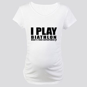 I Play Biathlon Sports Designs Maternity T-Shirt