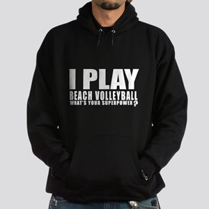 I Play Beach Volleyball Sports Desig Hoodie (dark)