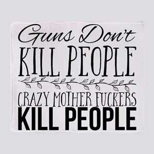 Guns Don't Kill People. Crazy Mother Throw Blanket