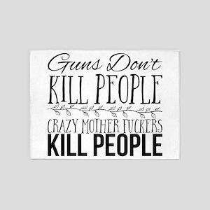 Guns Don't Kill People. Crazy Mothe 5'x7'Area Rug