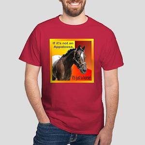 If Not Appaloosa-1 Dark T-Shirt
