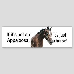 If Not Appaloosa-2 Bumper Sticker
