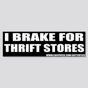 I Brake For Thrift Stores Bumper Bumper Sticker