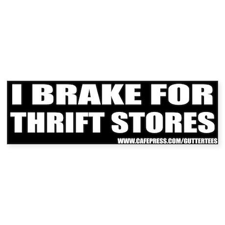 I Brake For Thrift Stores Bumper Bumper Sticker