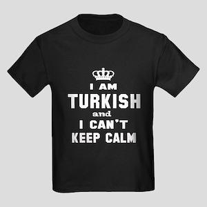 I am Turkish and I can't keep ca Kids Dark T-Shirt