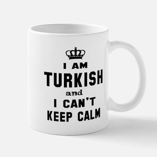 I am Turkish and I can't keep ca Mug