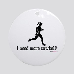 I need more cowbell running Ornament (Round)
