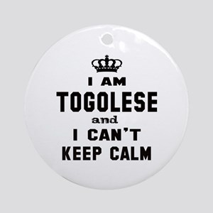 I am Togolese and I can't keep calm Round Ornament