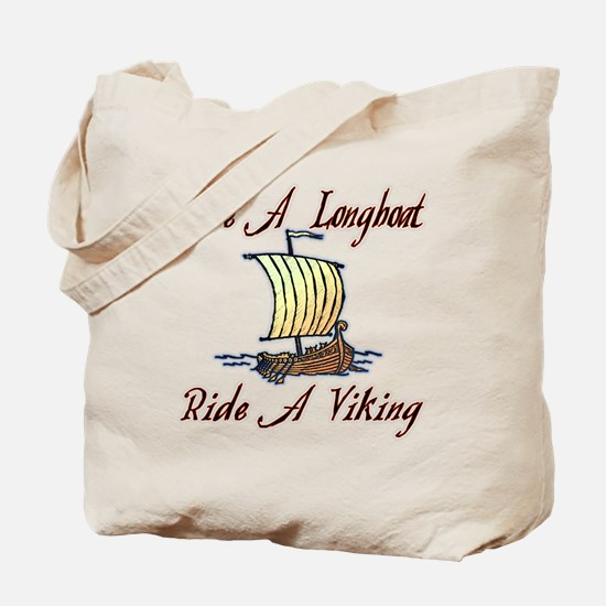Save a Longboat Ride a Viking Tote Bag