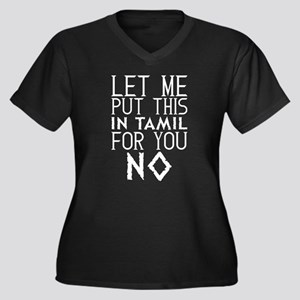 Let Me Put This In Tamil For You Plus Size T-Shirt