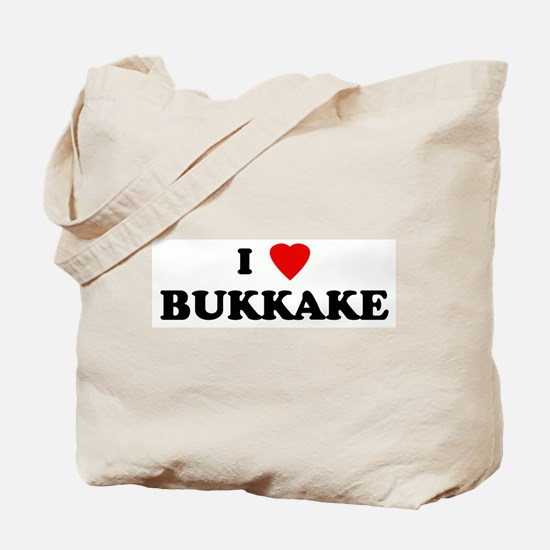 I Love BUKKAKE Tote Bag
