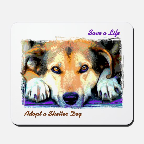 Save a Life - Adopt a Shelter Mousepad