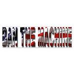 Ban The Machine Bumper Sticker