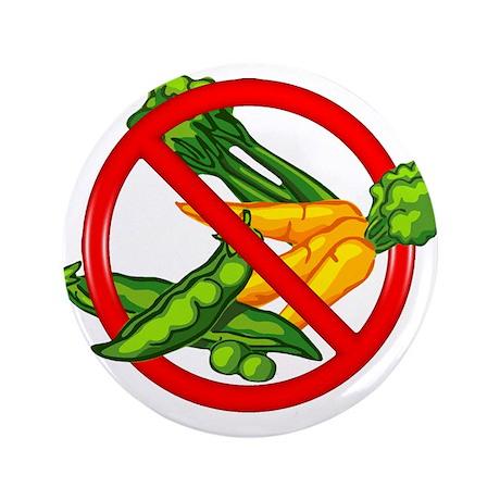 """No Veggies 3.5"""" Button"""