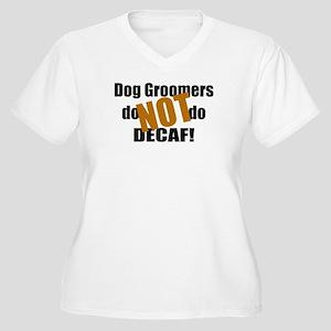 Dog Groomer Don't Do Decaf Women's Plus Size V-Nec