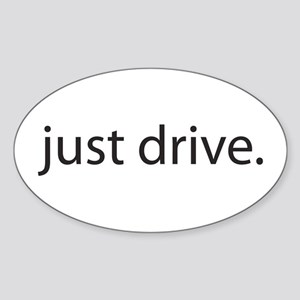 Just Drive Oval Sticker