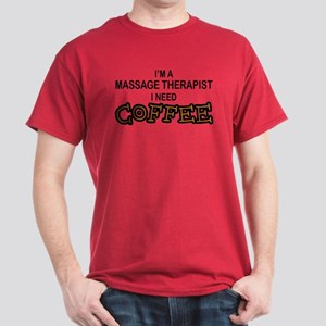 Massage Therapist Need Coffee Dark T-Shirt