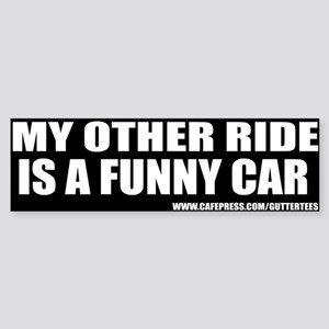 My Other Ride Is A Funny Car Bumper Sticker