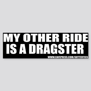 My Other Ride Is A Dragster Bumper Sticker