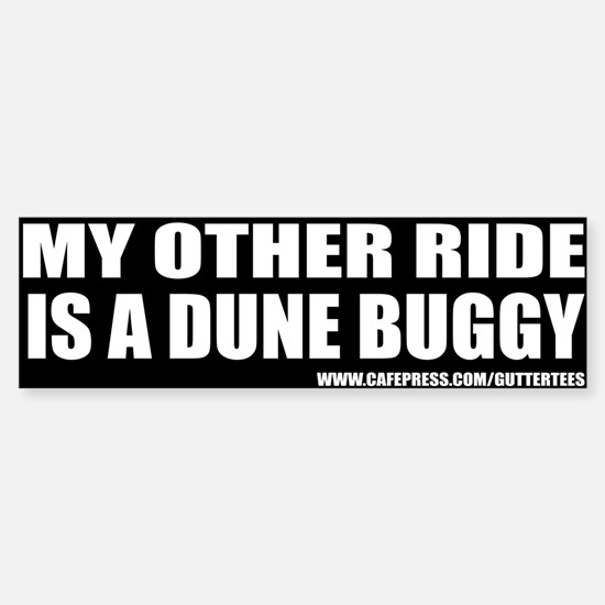 My Other Ride Is A Dune Buggy Bumper Bumper Bumper Sticker