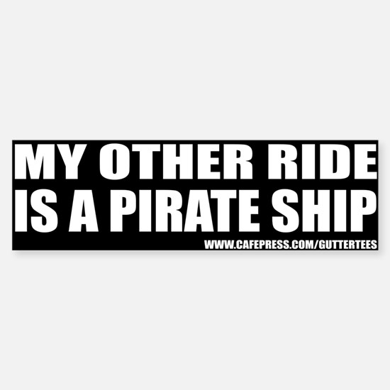 My Other Ride Is A Pirate Ship Bumper Bumper Bumper Sticker
